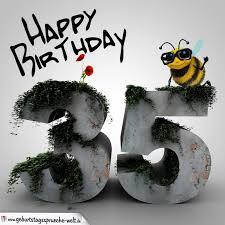 geburtstagsspr che 35 happy birthday 3d 35 geburtstag geburtstagssprüche welt