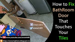 evewin lakra how to fix bathroom door that touches your