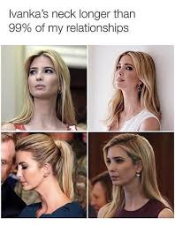 long neck of ivanka trump ivanka trump super funny and memes