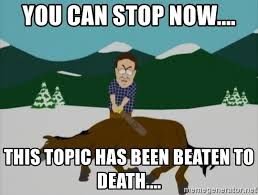 Beating A Dead Horse Meme - you can stop now this topic has been beaten to death dead