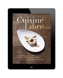 cuisine libre cuisine libre a gluten free journey with reine sammut at la