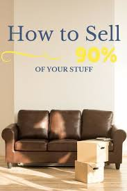 downsizing tips how to sell 90 of your stuff our streamlined life less is more