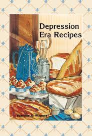depression era recipes patricia r wagner 9780934860550 amazon