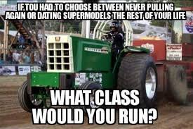 Tractor Meme - shuknecht pulling team home facebook