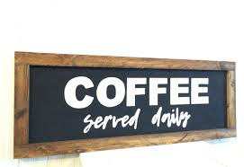 coffee served daily sign 2 5 ft x 1 ft chalkboard sign kitchen