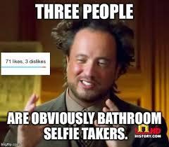 Bathroom Selfie Meme - back in my day meme imgflip