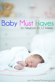 must haves for newborn to 12 weeks