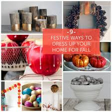 Decorating Your Home For Fall 9 Festive Ways To Dress Up Your Home For Fall