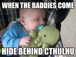 Cthulhu Meme - cthulhu memes quickmeme