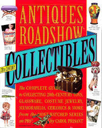 antiques roadshow collectibles the complete guide to collecting