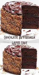 chocolate buttermilk layer cake recipe layering and chocolate