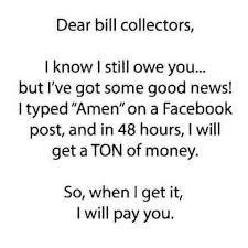 Bill Collector Meme - dear bill collectors
