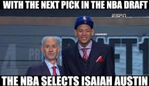 Draft Day Meme - nba meme team on twitter the nba selects isaiah austin in the