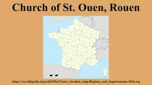 Rouen France Map by Church Of St Ouen Rouen Youtube