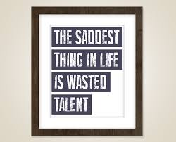 bible quote gifts talents the saddest thing in life is wasted talent amanda krill
