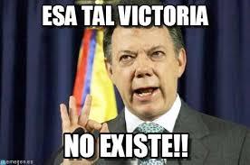 Victoria Meme - esa tal victoria presedente juan manuel santos meme on memegen