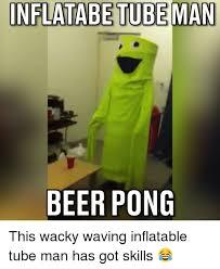 Tube Meme - 25 best memes about wacky waving inflatable tube man wacky