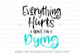 everything hurts and i u0027m dying svg workout svg fitness svg by