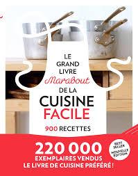 collection marabout cuisine le grand livre marabout de la cuisine facile 900 recettes