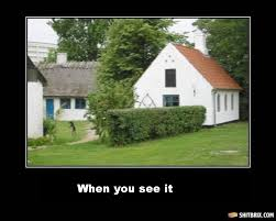 When You See It Memes - you see it cottage