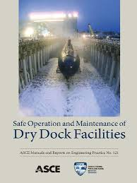 safe operation and maintenance of dry dock facilities pdf civil