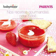 cuisine de bébé livre de recettes pour bébé babymoov dans le magazine parents