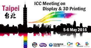 icc display and 3d print meeting taipei 5 6 may 2016