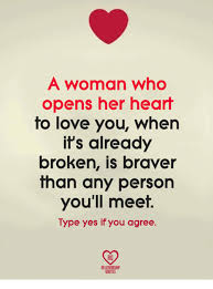 Love Meme For Her - a woman who opens her heart to love you whern it s already broken