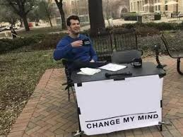 Meme My Picture - change my mind blank template imgflip