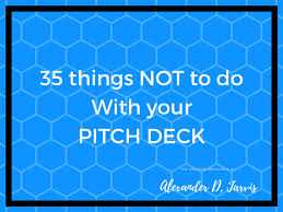 35 Things You Can Design - bad pitch decks 35 things not what not to do so you focus on what to do