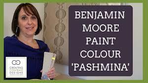 benjamin moore paint colour pashmina interior design youtube