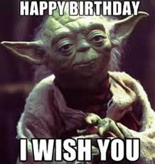 Geek Birthday Meme - 75 funny happy birthday memes for friends and family 2018