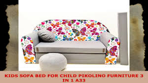 kids sofa couch kids sofa bed for child pikolino furniture 3 in 1 a33 youtube