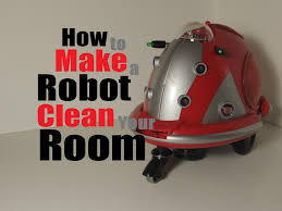 home cleaning robots how to make a robot clean your room youtube