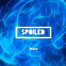 wale u2013 spoiled lyrics genius lyrics