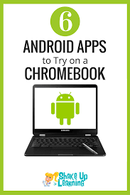6 android apps to try on a chromebook shake up learning