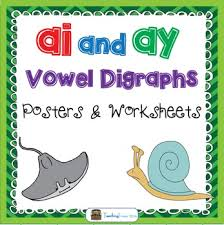ai and ay vowel digraphs posters and worksheets by teaching trove