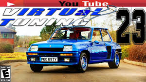 renault 5 tuning virtual tuning ep 22 renault 5 turbo universe tuning enjoy