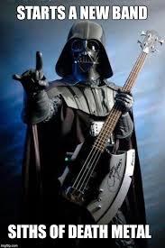 Metal Band Memes - siths of death metal imgflip