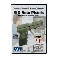agi sig sauer pistols technical manual and armorer u0027s course dvd
