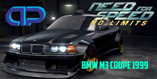 Bmw M3 Coupe - need for speed no limits bmw m3 coupe 1999 customisation
