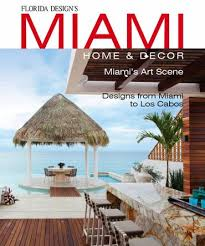 Florida Design s MIAMI HOME & DECOR Magazine Subscription 4