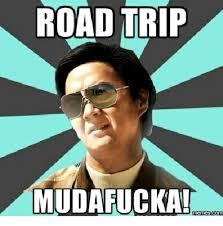 Trip Meme - road trip mudafucka memes com road trip meme on me me