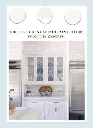 best paint and finish for kitchen cabinets 10 best kitchen cabinet paint colors from the experts the