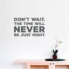don t wait wall quote decal