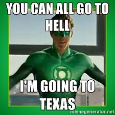 Funny Texas Memes - meme you can all go to hell i am going to texas graphic picsmine