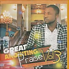 prince gozie okeke great anointing praise vol 3 on