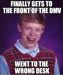 Meme Generator Bad Luck Brian - 25 best dmv humor images on pinterest funny images funny photos