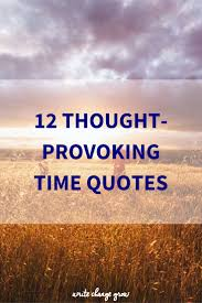 12 thought provoking time quotes