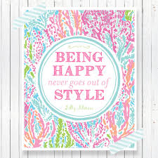 Lilly Pulitzer Home by Lilly Pulitzer Inspired Printable Being Happy Never Goes Out